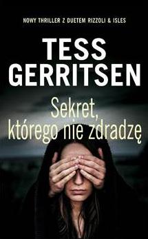 """Nowości wydawnicze Albatrosa: """"Sekret, którego nie zdradzę"""" Tess Gerritsen"""