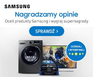 Wystaw opinię Samsungowi i zgarniaj nagrody! Konkurs tylko do końca grudnia