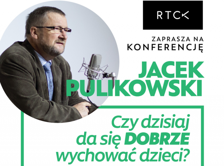Jacek Pulikowski opowie o mądrym i świadomym wychowaniu. Nie przegap spotkania!
