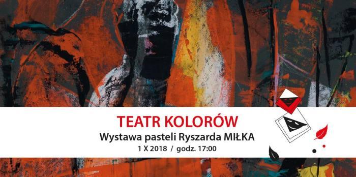 Teatr Kolorów – wystawa prac Ryszarda Miłka