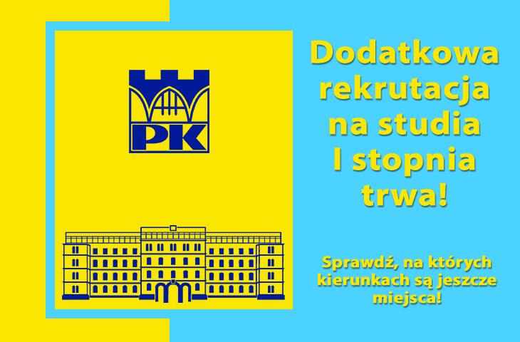 POLITECHNIKA KRAKOWSKA – DODATKOWA REKRUTACJA NA STUDIA I STOPNIA TRWA!