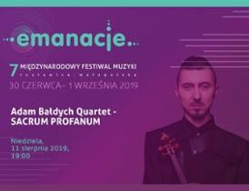 11 sierpnia, Lusławice:  Adam Bałdych Quartet – Sacrum Profanum – Festiwal Emanacje