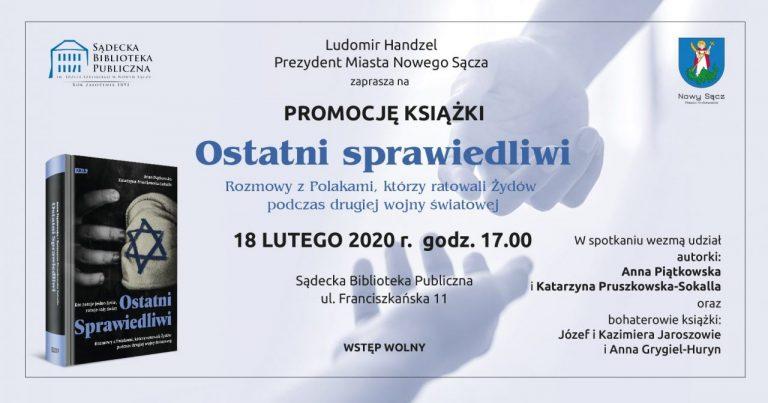 """18 lutego, Nowy Sącz: promocja ksiązki  """"Ostatni sprawiedliwi"""""""