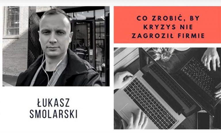 Łukasz Smolarski: kryzys jest szansą…