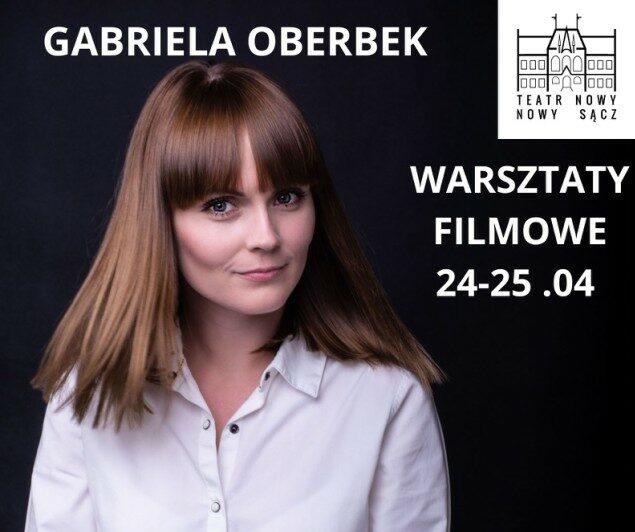 24,25 kwietnia, Nowy Sącz: warsztaty aktorskie z Gabrielą Oberbek