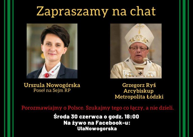 Poseł Urszula Nowogórska i Arcyniskup Grzegorz Ryś zapraszają na chat