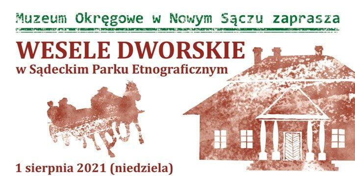 """Muzeum Okręgowe w Nowym Sączu zaprasza na """"Wesele dworskie"""""""