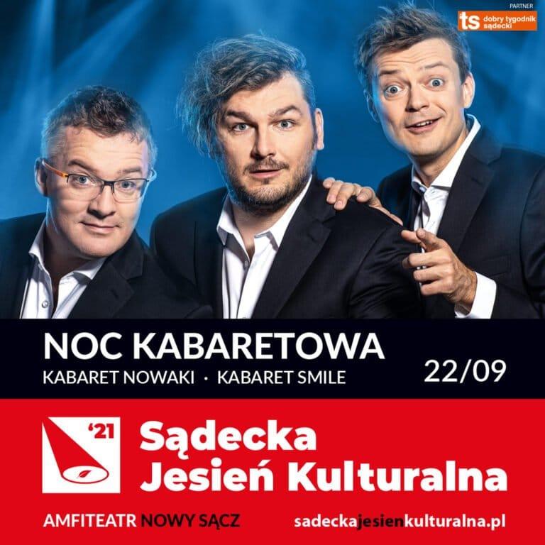 Nowy Sącz 22 września: Sądecka Jesień Kulturalna; Noc Kabaretowa – Nowaki, Smile