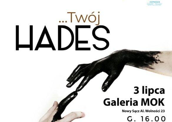 """Nowy Sącz, 3 lipca: wernisaż wystawy """"Twój Hades"""""""